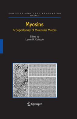 Coluccio, Lynne M. - Myosins, ebook