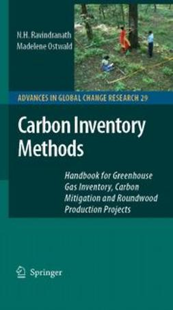 Ostwald, Madelene - Carbon Inventory Methods Handbook for Greenhouse Gas Inventory, Carbon Mitigation and Roundwood Production Projects, ebook
