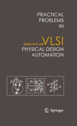 Lim, Sung Kyu - Practical Problems in VLSI Physical Design Automation, ebook