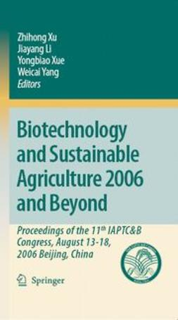 Xu, Zhihong - Biotechnology and Sustainable Agriculture 2006 and Beyond, ebook