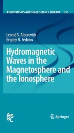 Alperovich, Leonid S. - Hydromagnetic Waves in the Magnetosphere and the Ionosphere, e-bok