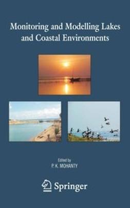 Mohanty, Pratap K. - Monitoring and Modelling Lakes and Coastal Environments, ebook