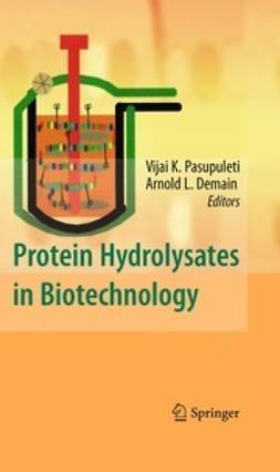 Pasupuleti, Vijai K. - Protein Hydrolysates in Biotechnology, ebook