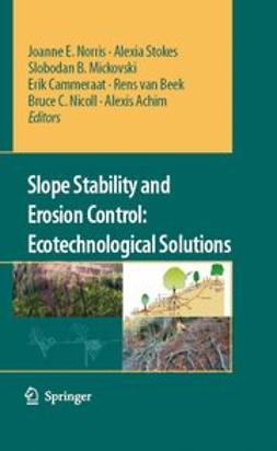 Achim, Alexis - Slope Stability and Erosion Control: Ecotechnological Solutions, ebook