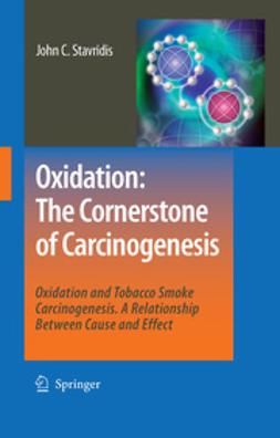Stavridis, John C. - Oxidation: The Cornerstone of Carcinogenesis, ebook