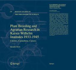 Heim, Susanne - Plant Breeding and Agrarian Research in Kaiserwilhelm-Institutes 1933–1945, ebook