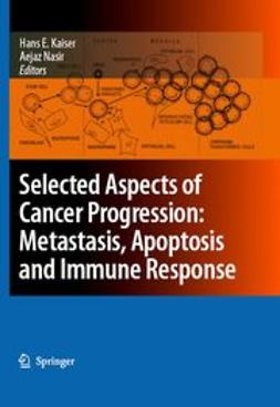 Kaiser, Hans E. - Selected Aspects of Cancer Progression: Metastasis, Apoptosis and Immune Response, ebook
