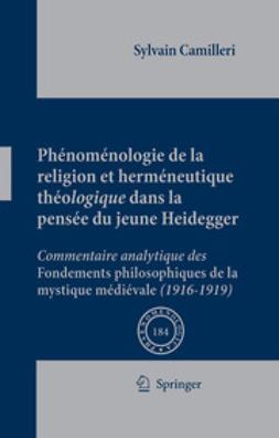 Sylvain, Camilleri - Phénoménologie de la religion et herméneutique théologique dans la pensée du jeune Heidegger, ebook