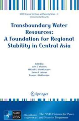 Khankhasayev, Mikhail K. - Transboundary Water Resources: A Foundation for Regional Stability in Central Asia, ebook