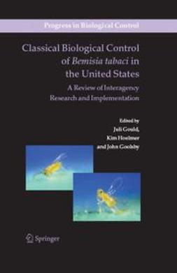 Goolsby, John - Classical Biological Control of Bemisia tabaci in the United States - A Review of Interagency Research and Implementation, ebook