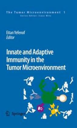 Yefenof, Eitan - Innate and Adaptive Immunity in the Tumor Microenvironment, ebook