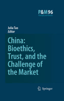 Tao, Julia - China: Bioethics, Trust, and The Challenge Of The Market, ebook