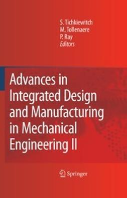 Tichkiewitch, S. - Advances in Integrated Design and Manufacturing in Mechanical Engineering II, e-kirja