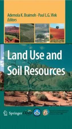 Braimoh, Ademola K. - Land Use and Soil Resources, ebook