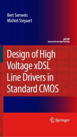 Serneels, Bert - Design of High Voltage xDSL Line Drivers in Standard CMOS, e-kirja