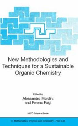 Faigl, Ferenc - New Methodologies and Techniques for a Sustainable Organic Chemistry, ebook