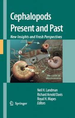 Landman, Neil H. - Cephalopods Present and Past: New Insights and Fresh Perspectives, ebook