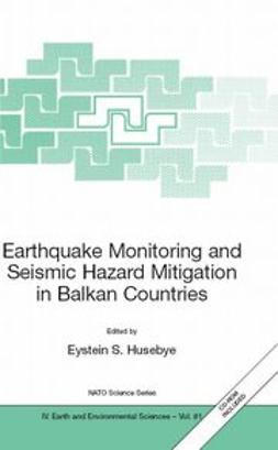 Husebye, Eystein S. - Earthquake Monitoring and Seismic Hazard Mitigation in Balkan Countries, ebook