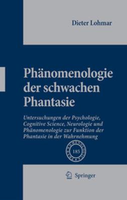 Lohmar, Dieter - PhÅnomenologie Der Schwachen Phantasie, ebook