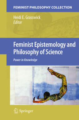 Grasswick, Heidi E. - Feminist Epistemology and Philosophy of Science, ebook