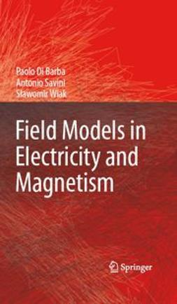 Barba, Paolo - Field Models in Electricity and Magnetism, ebook