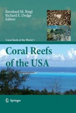 Riegl, Bernhard M. - Coral Reefs of the USA, e-kirja