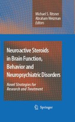 Ritsner, Michael S. - Neuroactive Steroids in Brain Function, Behavior and Neuropsychiatric Disorders, ebook