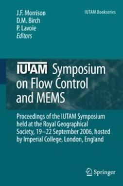 Morrison, J. F. - IUTAM Symposium on Flow Control and MEMS, e-bok