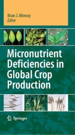 Alloway, Brian J. - Micronutrient Deficiencies in Global Crop Production, ebook