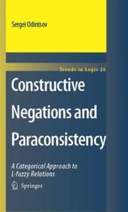 Odintsov, Sergei P. - Constructive Negations and Paraconsistency, ebook