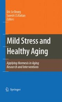Bourg, Eric - Mild Stress and Healthy Aging, ebook