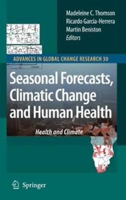 Beniston, Martin - Seasonal Forecasts, Climatic Change and Human Health, ebook