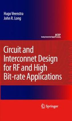 Long, John R. - Circuit and Interconnect Design for RF and High Bit-Rate Applications, ebook