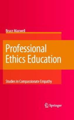 Maxwell, Bruce - Professional Ethics Education: Studies in Compassionate Empathy, ebook