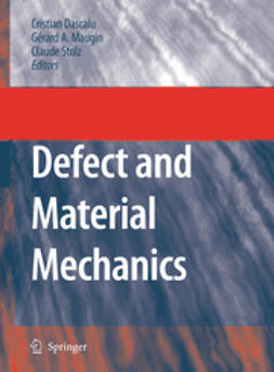 Dascalu, Cristian - Defect and Material Mechanics, ebook