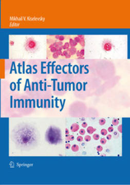 Kiselevsky, Mikhail V. - Atlas Effectors of Anti-Tumor Immunity, ebook
