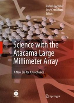 Bachiller, Rafael - Science with the Atacama Large Millimeter Array, ebook