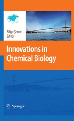 Sener, Bilge - Innovations in Chemical Biology, e-bok