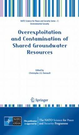 Darnault, Christophe J. G. - Overexploitation and Contamination of Shared Groundwater Resources, ebook