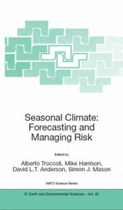 Anderson, David L. T. - Seasonal Climate: Forecasting and Managing Risk, ebook