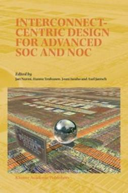Isoaho, Jouni - Interconnect-Centric Design for Advanced SoC and NoC, ebook