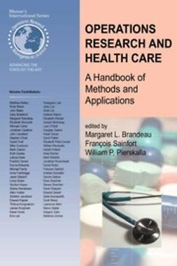 Brandeau, Margaret L. - Operations Research and Health Care, e-bok