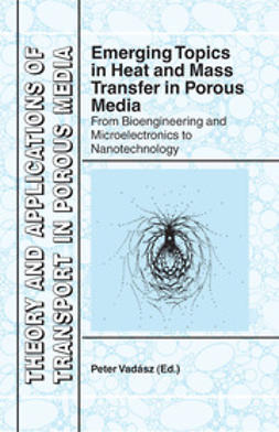 Vadász, Peter - Emerging Topics in Heat and Mass Transfer in Porous Media, e-bok