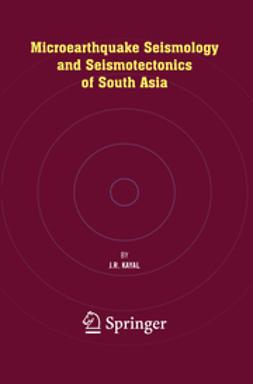 Kayal, J. R. - Microearthquake Seismology and Seismotectonics of South Asia, ebook