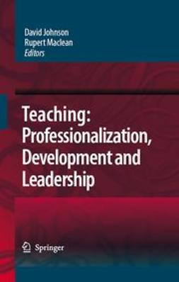Johnson, David - Teaching: Professionalization, Development and Leadership, e-kirja