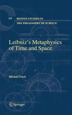 Futch, Michael J. - Leibniz's Metaphysics of Time and Space, ebook