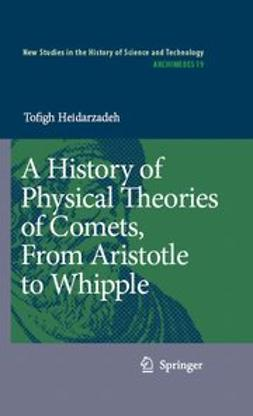 Heidarzadeh, Tofigh - A History of Physical Theories of Comets, From Aristotle to Whipple, ebook