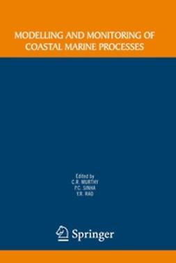 Murthy, C. R. - Modelling and Monitoring of Coastal Marine Processes, ebook