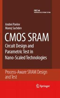 Pavlov, Andrei - CMOS SRAM Circuit Design and Parametric Test in Nano-Scaled Technologies, e-kirja