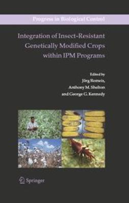 Kennedy, George G. - Integration of Insect-Resistant Genetically Modified Crops within IPM Programs, ebook